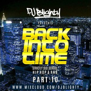 Back Into Time - Part.10 // R&B, Hip Hop & Dancehall // Instagram: djblighty