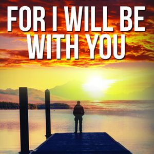 For I Will Be With You - Week 50 (Dec 9 – Dec 15 De 26:2 – De 28:2)