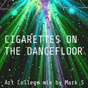 Cigarettes On The Dancefloor-Art College mix