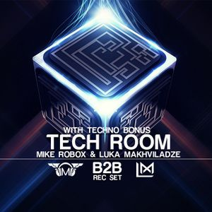 Tech Room (Mike Robox & Luka M)