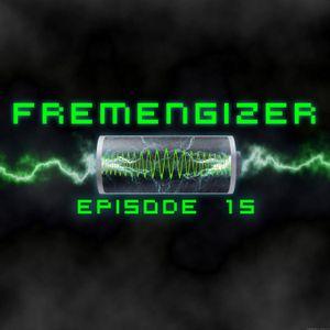 Fremengizer Episode 15 by Dj FR3M