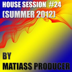 House session #24 by Matiass Producer (Summer 2012)