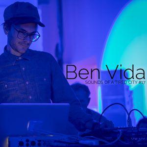 Sounds Of A Tired City #17: Ben Vida