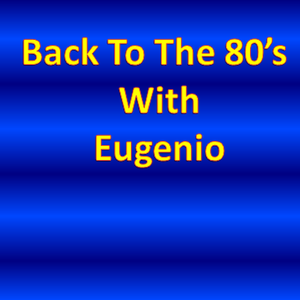 Back To The 80's With Eugenio