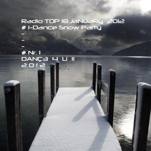 Radio TOP 18 january 2012 (( #1 `` i-Dance Snow Party`` ))