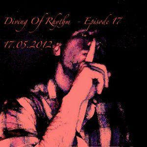 DIVING OF RHYTHM - EPISODE 17 - 17.05.2012
