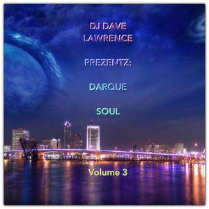 DJ DAVE LAWRENCE PREZENTZ: DARQUE SOUL VOLUME 3