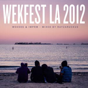 WEKFEST LA 2012 - Mixed by Rayzaruckus