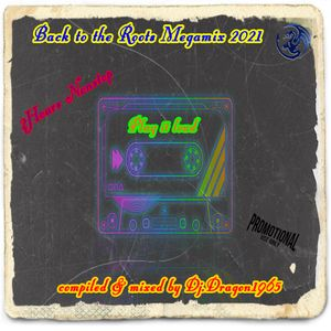 Back to the Roots Megamix 2021 by Dj.Dragon1965
