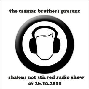 "The Tsamar Brothers present ""Shaken Not Stirred"" Radio show of 26.10.2011"