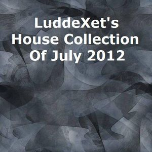 LuddeXet's House Collection Of July 2012