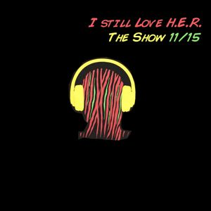 I Still Love H.E.R. - The Show 11/15