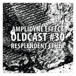 Oldcast #30 - Resplendent Ether (05.17.2011)