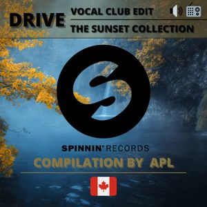 Spinnin' Records - Drive - The Sunset Collection - Vocal Club Edit - Compilation By APL