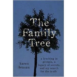 The Family Tree: A Lynching in Georgia with Karen Branan