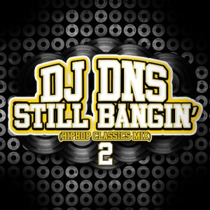 Still Bangin' Mix (Hiphop Classics pt.2)