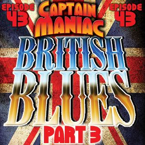 Episode 43 CMS / British Blues Part 3: Yer Blues