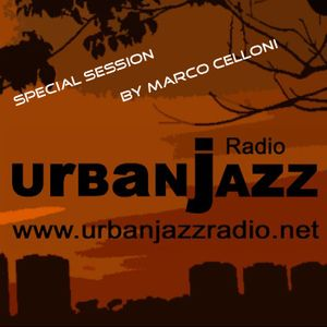 Special Marco Celloni Late Lounge Session - Urban Jazz Radio Broadcast #21:2