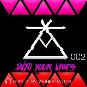 Into Your Vibes #002