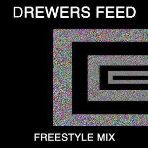 Drewers Feed- Freestyle Mix