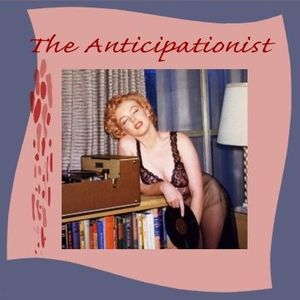 The Anticipationist