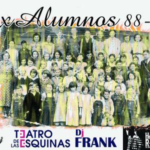 Ex-Alumnos 2015 Teatro de Las Esquinas (Hard Rain) Dj Frank  23-5-15 vol1