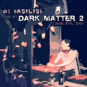 DJ Basilisk - Dark Matter 2007