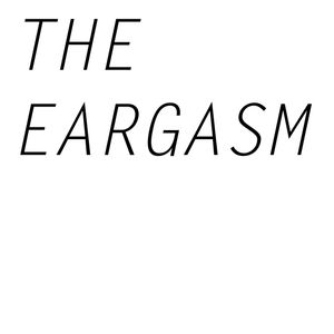 The Eargasm 31/03/15