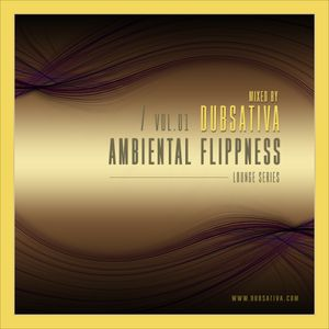 AMBIENTAL FLIPPNESS  VOLUME 1. (1996) SELECTED AND MIXED BY DUBSATIVA  (AMBIENT/CHILLOUT)