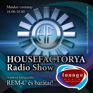 Dj Rem-C Live @ HouseFactorya Radio Show, Lounge Radio (2013.09.08.)