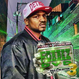 Forbez Dvd Gold Card Edition 3  Hosted by DJDES x DJ NEW ERA