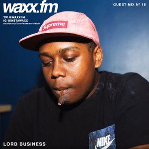 @WAXXFM Guest Mix No. 18: Lord Business