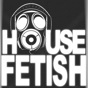 HOUSE FETISH 6