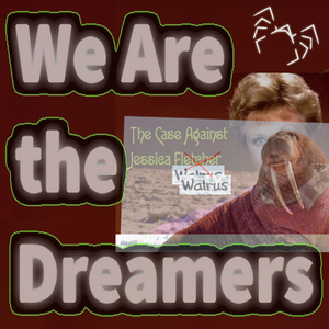 We Are The Dreamers - Radioshow Episode 32 - Comments, She Wrote