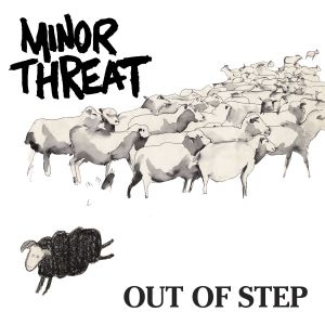 """Minor Threat's """"Out Of Step"""""""