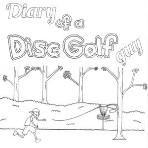 Diary of A Disc Golf Guy Episode: 13