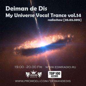 Deiman de Dis - My Universe Vocal Trance vol.14 (EDM Radio) [20.03.2015]