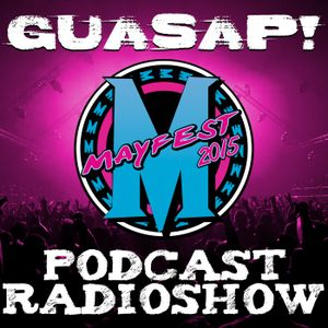 GUASAP! Podcast Radio Show! #007