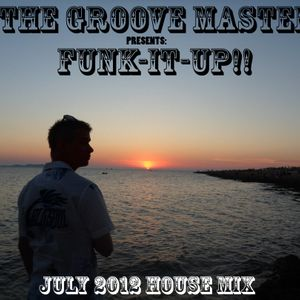 FuNk It Up!!! - The GrooveMaster (A.K.A Jamie Russell) [July 2012 House Mix]