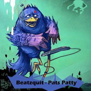 Beatzquit - Pats Patty