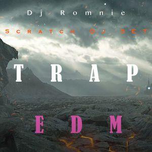 Dj Romnie Scratch DJ MIX (Trap & EDM)