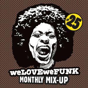 weLOVEweFUNK Monthly Mix-Up! #25 w/ DamnRIJT