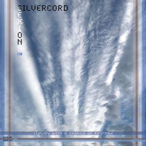 Silvercord 030 - Cloudy with a chance of rhythm