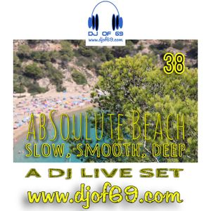 AbSoulute Beach 38 - slow, smooth, deep - A DJ LIVE SET