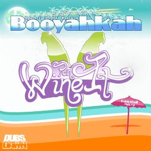 Booyahkah - Wine Pon It