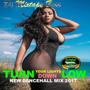 NEW DANCEHALL MIX (JULY 2017) #4 TURN YOUR LIGHTS DOWN LOW - KY-MANI MARLEY YANIQUE CURVY DIVA