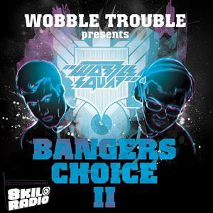 8kilo Radio Special ft. Wobble Squad - Bangers Choice 2 (5.10.11)