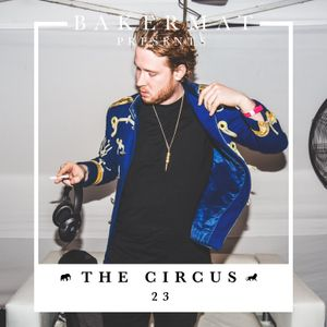 Bakermat presents The Circus #023