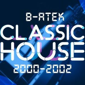 B-Atek - Classic House Mix 2000-2002