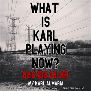 WhatIsKarlPlayingNow026_02.18.16